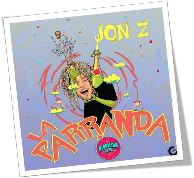 """Jon z """"La parranda"""""""